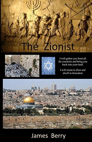 The Zionist (Zionist Series Book 1) James Berry