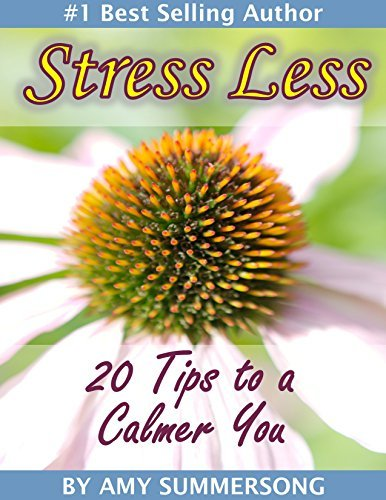 Stress Less: 20 Tips to a Calmer You  by  Amy Summersong
