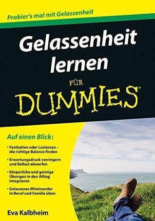 Gelassenheit lernen für Dummies Eva Kalbheim