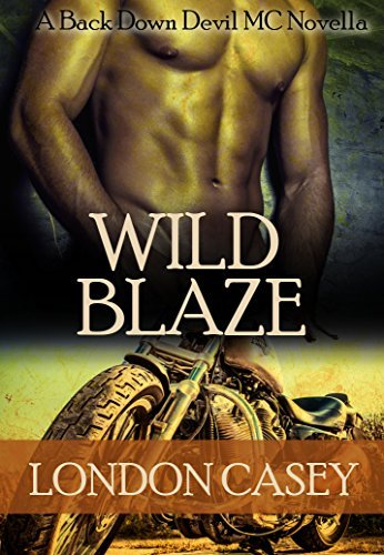 WILD BLAZE (Back Down Devil MC, #0.5) London Casey