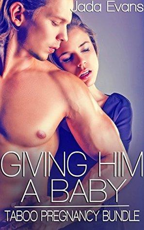 Giving Him a Baby (Step Biker Pregnancy Erotic Romance Novel) Jada Evans