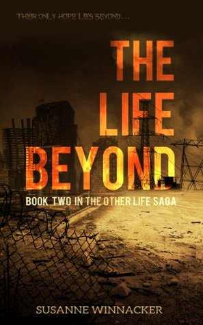 The Life Beyond (The Other Life Book 2)  by  Susanne Winnacker