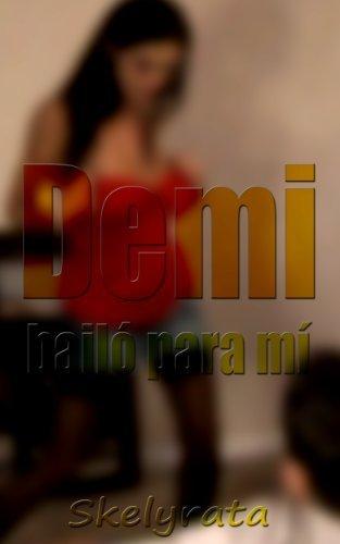 Demi bailó para mí Skelyrata Lazivus