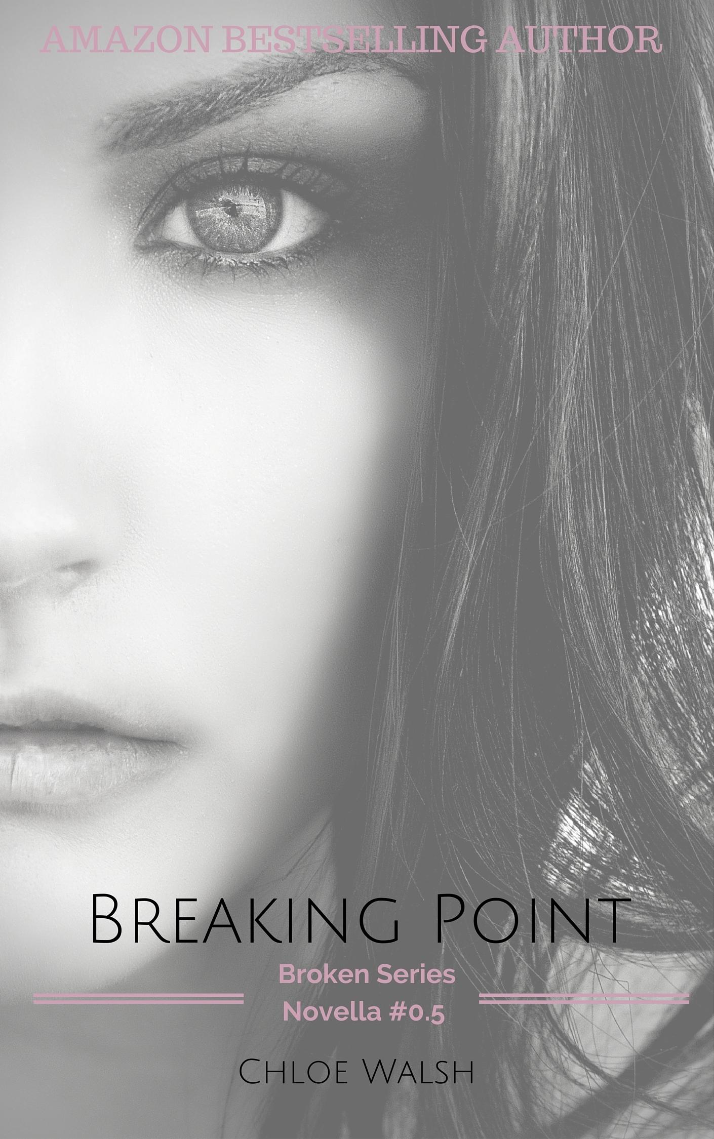 Breaking Point (Broken #4.5)  by  Chloe  Walsh