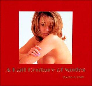 A Half Century of Nudes Byron A. Falk