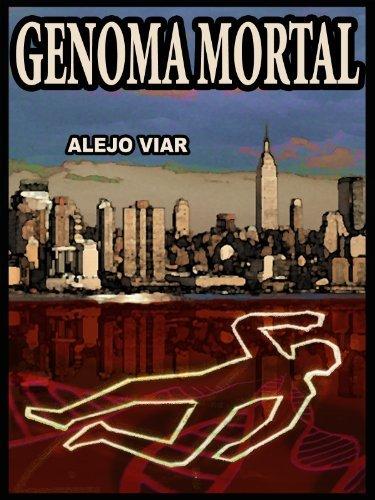 GENOMA MORTAL  by  Alejo Viar