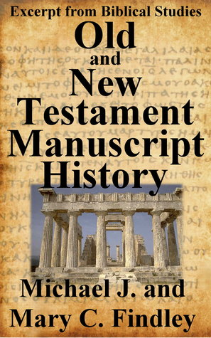 Old Testament and New Testament Manuscript History Mary C. Findley