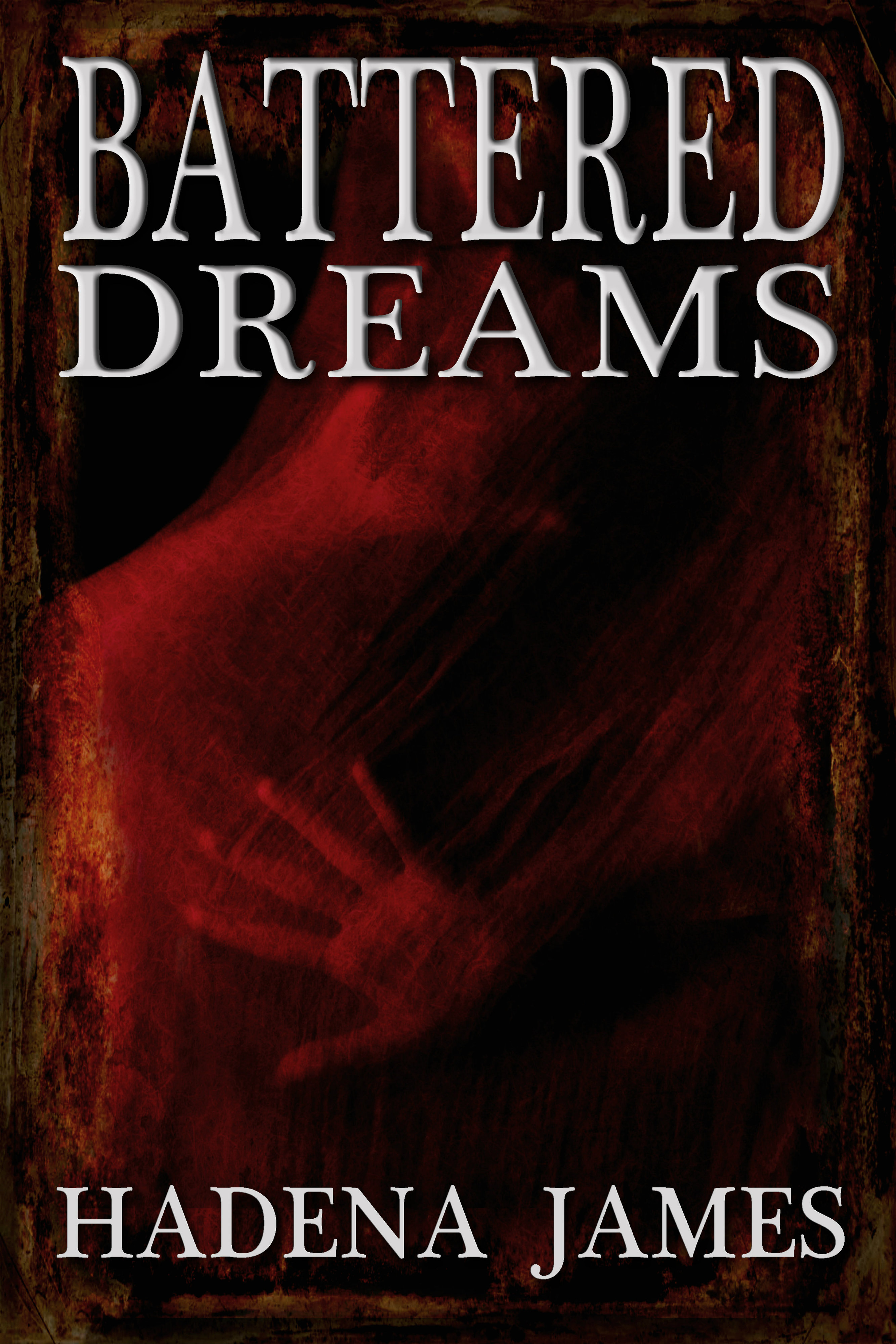 Battered Dreams Hadena James