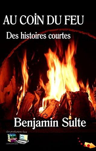 Au coin du feu Des histoires courtes Benjamin Sulte