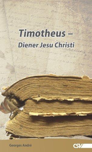 Timotheus: Diener Jesu Christi  by  Georges André