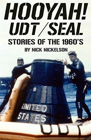 HOOYAH! UDT/SEAL STORIES OF THE 1960S  by  Nick Nickelson