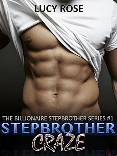 Stepbrother Craze (The Billionaire Stepbrother Series, Book 1)  by  Lucy Rose
