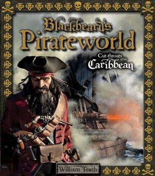 Blackbeards Pirateworld: Cut-Throats of the Caribbean William Teach