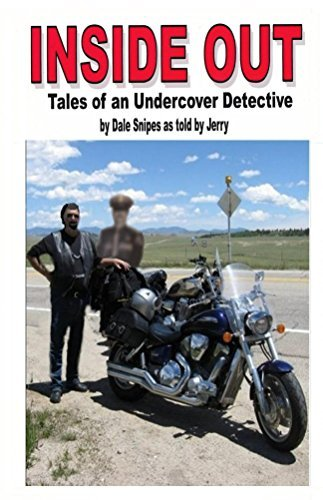 INSIDE OUT Tales of an Undercover Detective  by  Dale Snipes