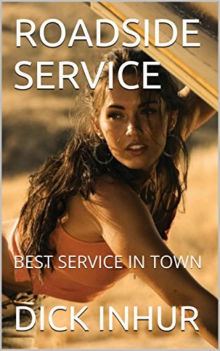 ROADSIDE SERVICE: BEST SERVICE IN TOWN  by  DICK INHUR