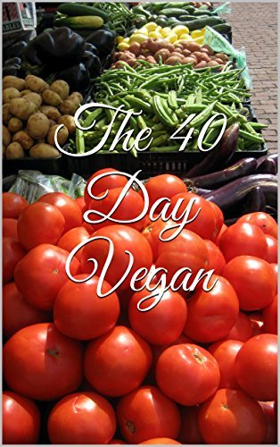 The 40 Day Vegan  by  Lynell Howard