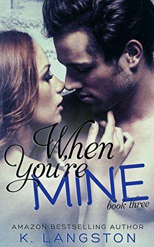 When Youre Mine (MINE #3) K. Langston