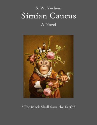 Simian Caucus S.W. Yochem