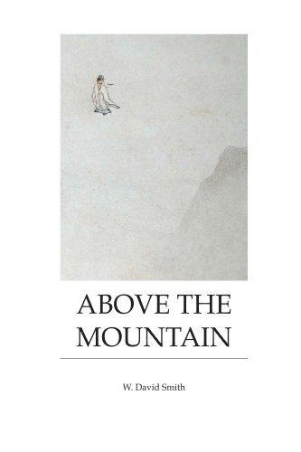 Above the Mountain: Poems W. David Smith by W David Smith