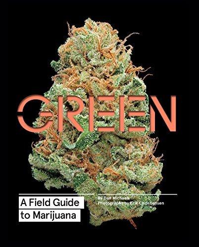 Green: A Field Guide to Marijuana Dan Michaels