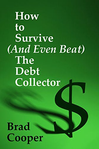 How To Survive (And Even Beat) The Debt Collector Brad Cooper