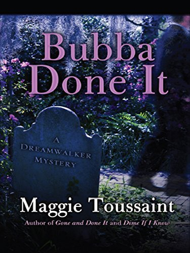 Bubba Done It (Dreamwalker, #2)  by  Maggie Toussaint