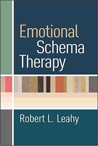 Emotional Schema Therapy Robert L. Leahy