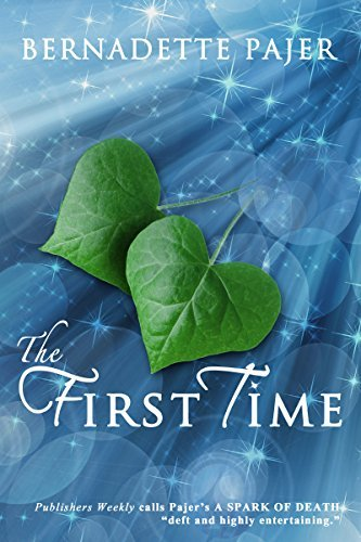 The First Time  by  Bernadette Pajer