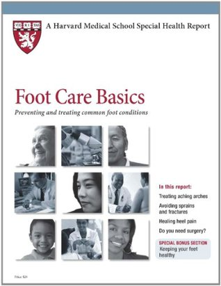 Foot Care Basics: Preventing And Treating Common Foot Conditions  by  Christopher P. Chiodo