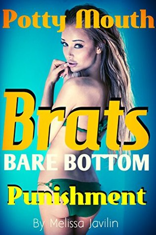 Potty Mouth Brats Bare Bottom PUNISHMENT: MMMMF, A Young Girls Discipline with Older Men.  by  Melissa Javilin