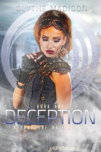 Deception (Beyond The Veil Series): Book One  by  Blythe Madison