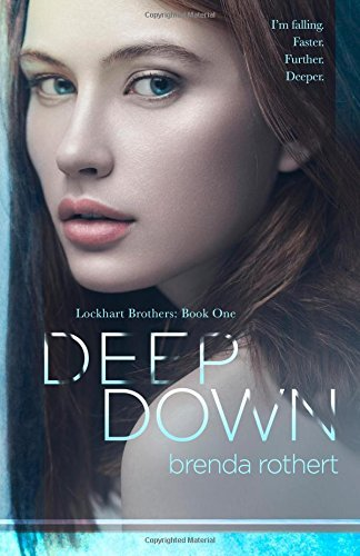 Deep Down (Lockhart Brothers, #1)  by  Brenda Rothert