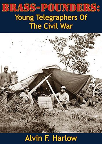 Brass-Pounders: Young Telegraphers Of The Civil War  by  Alvin F. Harlow
