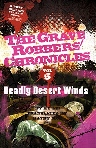 Deadly Desert Winds (The Grave Robbers Chronicles Book 5) Lei Xu