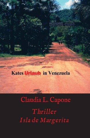 Kates Urlaub in Venezuela  by  Claudia L. Capone