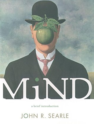 Mind: A Brief Introduction (Fundamentals of Philosophy Series)  by  John R. Searle