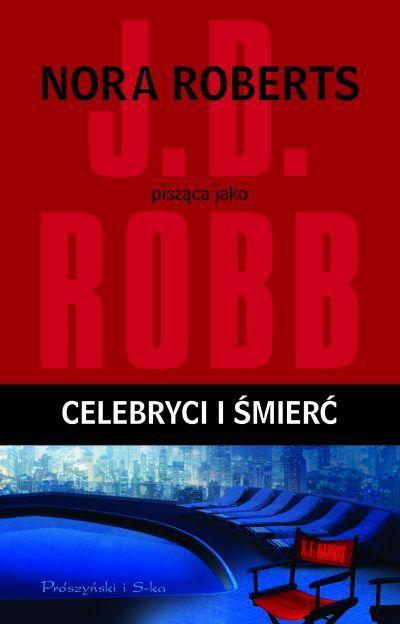 Celebryci i śmierć (In Death, #34)  by  J.D. Robb