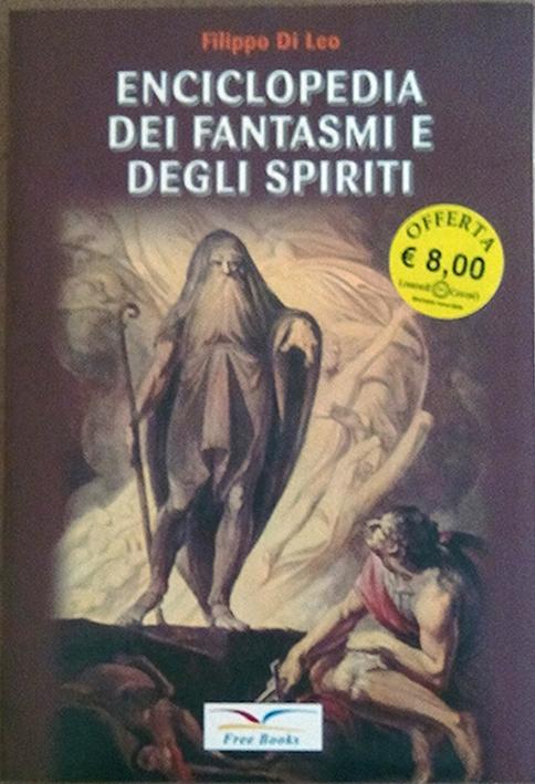 Enciclopedia dei fantasmi e degli spiriti  by  Filippo Di Leo