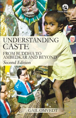 Understanding Caste: From Buddha to Ambedkar and Beyond  by  Gail Omvedt