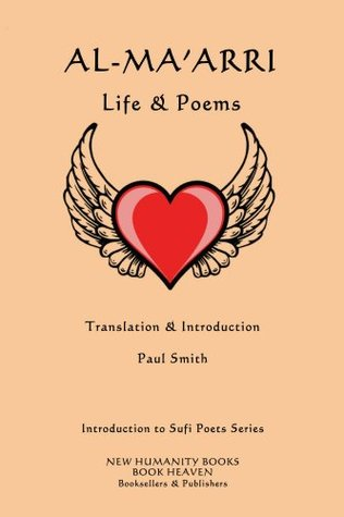 Al-Maarri: Life & Poems (Introduction to Sufi Poets Series Book 5)  by  Paul Smith