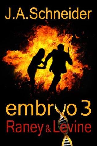 Raney & Levine (Embryo, #3)  by  J.A. Schneider