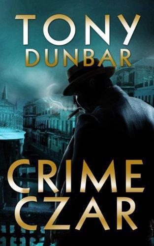 Crime Czar (Tubby Dubonnet, #5) Tony Dunbar