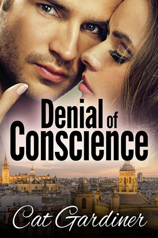 Denial of Conscience: A Modern Darcy & Elizabeth Adventure  by  Cat Gardiner