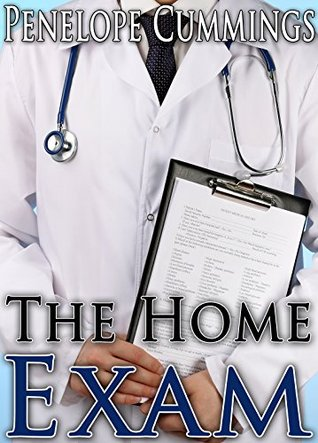 The Home Exam (Medical, Taboo, Forbidden) (First Visit Series Book 3)  by  Penelope Cummings