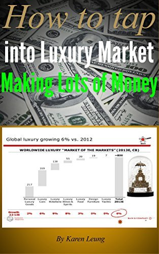 How to Tap into Luxury Market Making Lots of Money Karen Leung