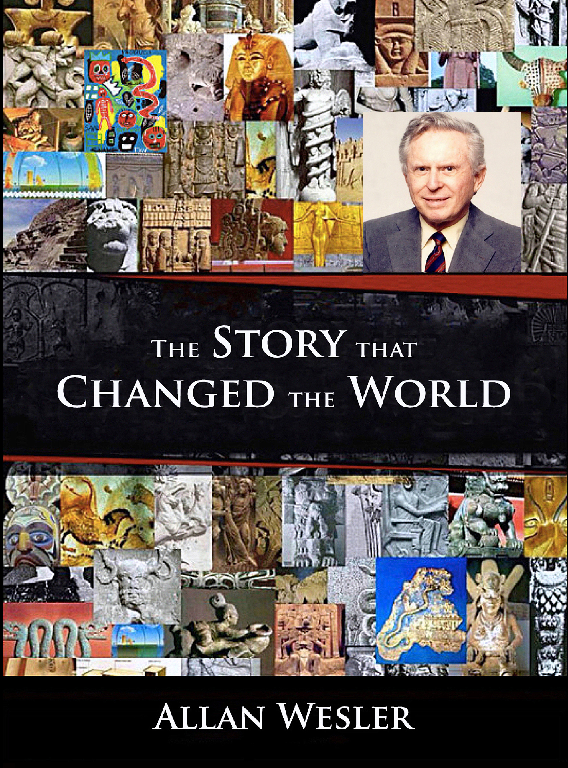 The Story that Changed the World Allan Wesler