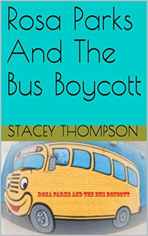 Rosa Parks And The Bus Boycott (Freedom Fighters Book 1)  by  Stacey   Thompson