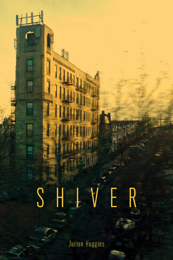 Shiver: A Book of Poetry  by  Jurien Huggins