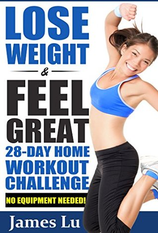 LOSE WEIGHT & FEEL GREAT: 28-Day Home Workout Challenge (No Equipment Needed!) James Lu