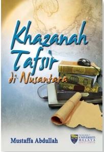 Khazanah Tafsir di Nusantara  by  Mustaffa Abdullah